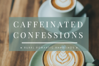 Caffeinated Confessions - flash fiction by Mel A ROWE