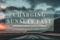 Charging Sunsets Part - short story by Mel A ROWE
