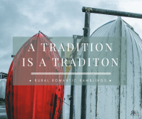 Tradition is a Tradition - a flash fiction story by Mel A ROWE