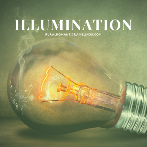 Illumination - Rural Romantic Ramblings
