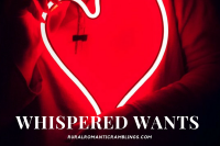Whispered Wants, flash fiction post by Mel A ROWE