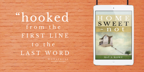 Home Sweet Not - by Mel A Rowe